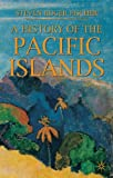 img - for A History of the Pacific Islands (Palgrave Essential Histories series) book / textbook / text book