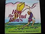 img - for How the Wind Blows by Katherine Marko (1981-04-03) book / textbook / text book