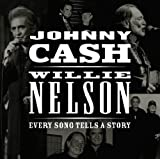 Johnny Cash & Willie Nelson Every Song Tells A Story by Johnny Cash & Willie Nelson (2013) Audio CD