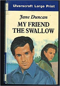 My Friend the Swallow: Jane Duncan: 9780708912539: Amazon