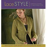 Lace Style: Traditional to Innovative 21 Inspired Designs to Knitby Pam Allen