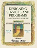 Designing Services and Programs for High-Ability Learners: A Guidebook for Gifted Education 1st (first) Edition by Purcell, Jeanne H., Eckert, Rebecca D. published by Corwin (2005)