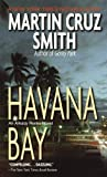 Havana Bay: Martin Cruz Smith (Arkady Renko Series Book 4)