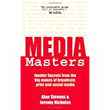 MediaMasters: Insider Secrets from the Big Names of Broadcast, Print & Social Mediaby Alan Stevens