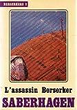 echange, troc Saberhagen Fred - L'assassin Berserker. Berserkers 2