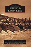Search : Surfing in Santa Cruz (Images of America)