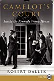 Camelot's Court LP: Inside the Kennedy White House (006227855X) by Dallek, Robert