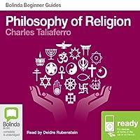 Philosophy of Religion: Bolinda Beginner Guides (       UNABRIDGED) by Charles Taliaferro Narrated by Deidre Rubenstein