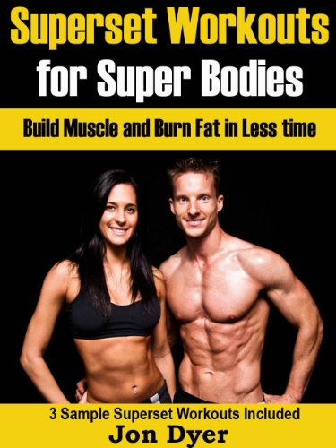 Superset Workouts for Super Bodies