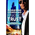Risking Trust (       UNABRIDGED) by Adrienne Giordano Narrated by LIly Bask