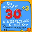 Die sch�nsten 30plus3 Kinder-Lieder (Deutsche Kinderlieder-Klassiker zum Mitsingen)