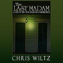 The Last Madam: A Life in the New Orleans Underworld | Livre audio Auteur(s) : Christine Wiltz Narrateur(s) : Donna Postel