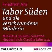 Tabor Süden und die verschwundene Mörderin | Friedrich Ani