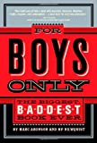 img - for For Boys Only: The Biggest, Baddest Book Ever book / textbook / text book