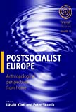 Postsocialist Europe: Anthropological Perspectives from Home (EASA) (184545474X) by László Kürti