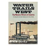 Water Trails West / by the Western Writers of America