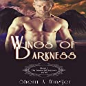 Wings of Darkness: Book 1 of The Immortal Sorrows Series Audiobook by Sherri A. Wingler Narrated by Gregory Salinas, Angel Clark