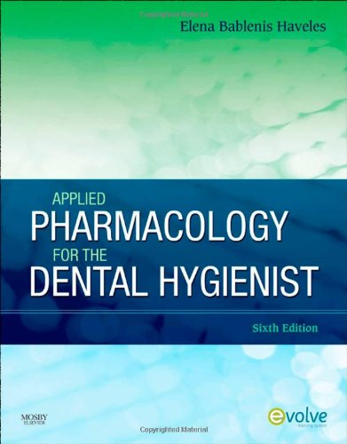 Applied Pharmacology for the Dental Hygienist, 6e