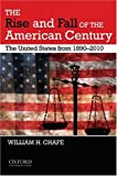 The Rise and Fall of the American Century: The United States from 1890-2009