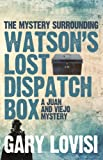 The Mystery Surrounding Watsons Lost Dispatch Box: A Juan and Viejo Mystery 1