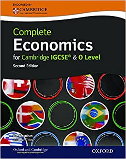 Complete Economics For Cambridge IGCSERG And O-level (Second Edition)