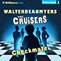 Checkmate: The Cruisers, Book 2 Audiobook by Walter Dean Myers Narrated by Kevin R. Free