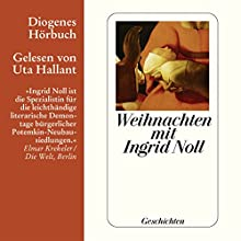 Weihnachten mit Ingrid Noll. Geschichten Hörbuch von Ingrid Noll Gesprochen von: Uta Hallant