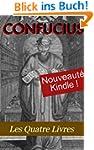 Les Quatre Livres de Confucius (La gr...
