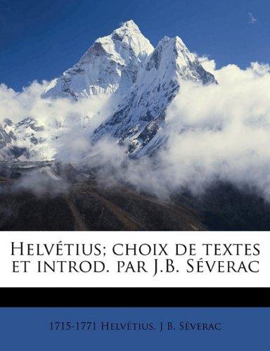 Helvétius; choix de textes et introd. par J.B. Séverac