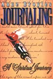 Journaling:  A Spiritual Journey (Revised and Expanded)