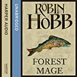 Forest Mage: The Soldier Son Trilogy, Book 2 (       UNABRIDGED) by Robin Hobb Narrated by Jonathan Barlow