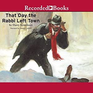 The Day the Rabbi Left Town: A Rabbi Small Mystery, Book 12 | [Harry Kemelman]
