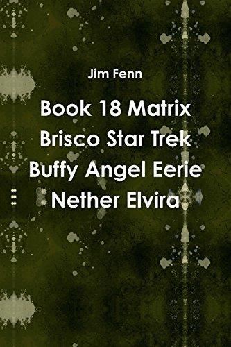 book-18-matrix-brisco-star-trek-buffy-angel-eerie-nether-elvira