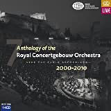 Anthology of the Royal Concertgebouw Orchestra 2000-2010