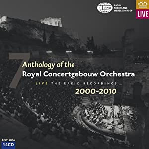 Anthology of The Royal Concertgebouw Orchestra 7, 2000-2010