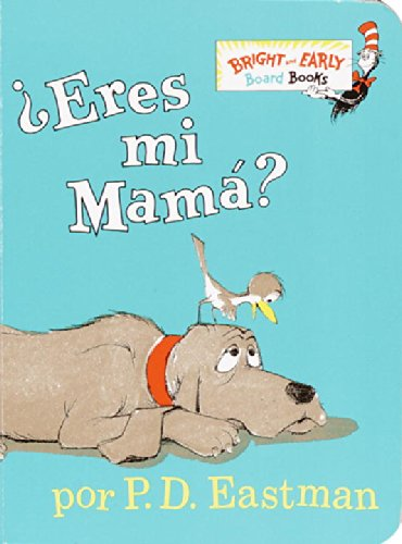 ¿Eres Mi Mama? (Bright & Early Board Books(Tm)) (Spanish Edition) front-445204