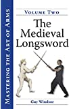 The Medieval Longsword (Mastering the Art of Arms Book 2) (English Edition)