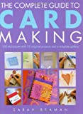 img - for The Complete Guide to Card Making: 100 Techniques with 25 Original Projects and 100 Motifs book / textbook / text book
