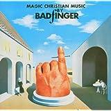 Magic Christian Music ~ Badfinger