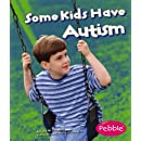 Some Kids Have Autism (Understanding Differences)
