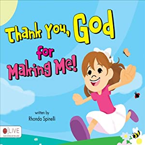 Thank You, God, for Making Me! | [Rhonda Spinelli]
