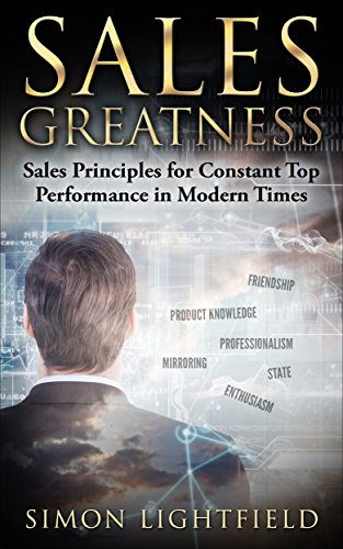 Sales Greatness: Sales Principles for Constant Top Performance in Modern Times (Sales, Direct Selling, B2B Sales, Telemarketing) (Direct Selling Business compare prices)
