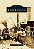 img - for Gulf County (FL) (Images of America) book / textbook / text book