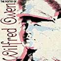 The Poetry of Wilfred Owen (       UNABRIDGED) by Wilfred Owen Narrated by David Moore
