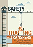 Safety Training That Transfers