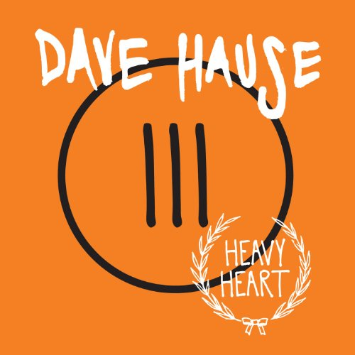 Dave Hause-Heavy Heart-(7 Inch Vinyl)-2012-FNT Download
