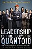 Leadership for the Recovering Quantoid