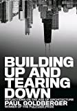 Building Up and Tearing Down: Reflections on the Age of Architecture (1580932649) by Goldberger, Paul