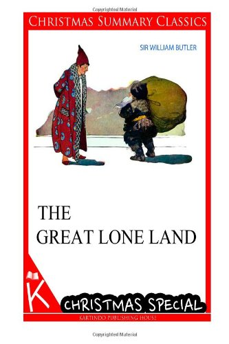 The Great Lone Land [Christmas Summary Classics]