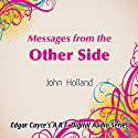 Messages from the Other Side Speech by John Holland Narrated by John Holland